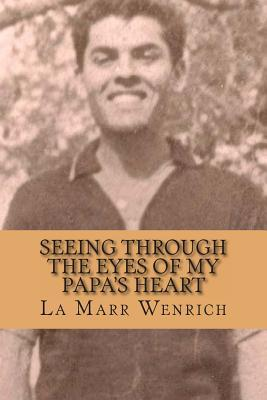Seeing Through the Eyes of My Papa's Heart