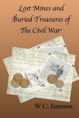 Lost Mines and Buried Treasures of the Civil War