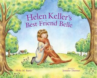 Helen kellers best friend belle by holly m barry helen kellers best friend belle fandeluxe Ebook collections