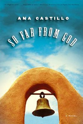 So Far from God by Ana Castillo