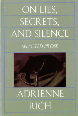 On Lies, Secrets, and Silence: Selected Prose, 1966-1978