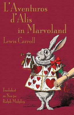 Ebook manuel de téléchargement gratuit L'Aventurs D'Alis in Marvoland: Alice's Adventures in Wonderland in Neo by Lewis Carroll Translation: Ralph Midgley PDF CHM ePub 178201019X