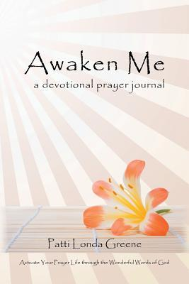 Awaken Me: A Devotional Prayer Journal