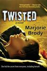 Twisted by Marjorie   Brody