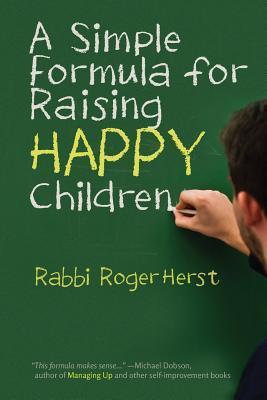 A Simple Formula for Raising Happy Children