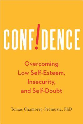 Confidence Overcoming Low Self Esteem Insecurity And Self Doubt