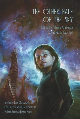 Ebook The Other Half of the Sky by Athena Andreadis TXT!