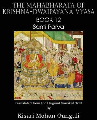 The Mahabharata of Krishna-Dwaipayana Vyasa Book 12 Santi Parva