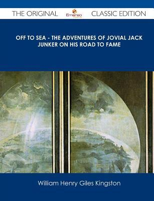 Off to Sea: The Adventures of Jovial Jack Junker on His Road to Fame