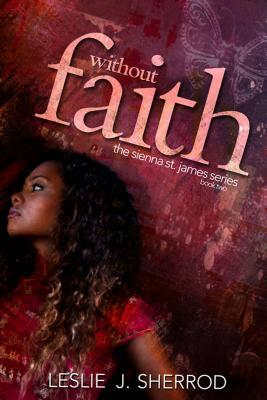 Without Faith: Book Two of the Sienna St. James Series