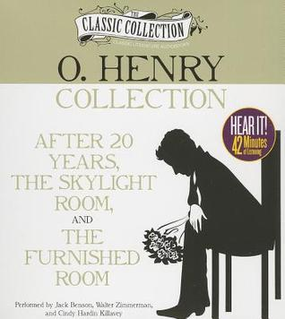 O. Henry Collection: After 20 Years, The Skylight Room, The Furnished Room