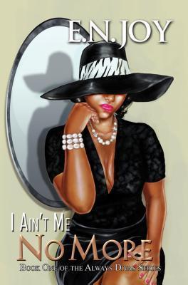 I Ain't Me No More (Always Diva, #1)