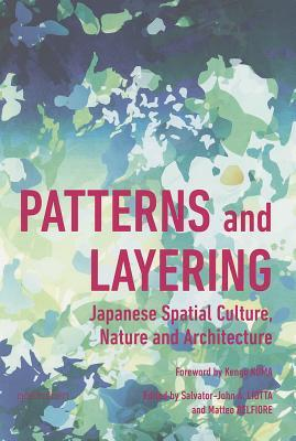Patterns and Layering: Japanese Spatial Culture, Nature and Architecture