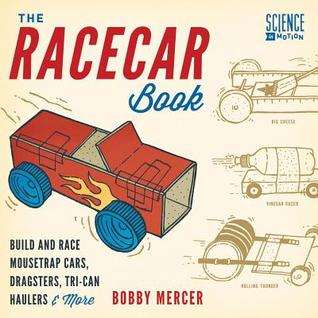 The Racecar Book: Build and Race Mousetrap Cars, Dragsters, Tri-Can Haulers  More
