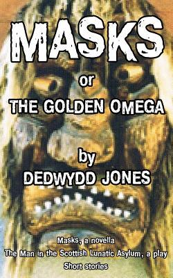 Masks or the Golden Omega