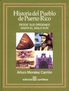 Historia del pueblo de Puerto Rico: Desde sus origenes hasta S. XVIII