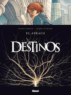 Destinos: El atraco