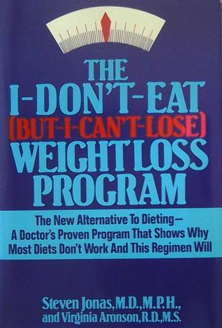 The I Don't Eat (But I Can't Lose) Weight Loss Program