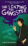 She's Dating the Gangster by Bianca B. Bernardino