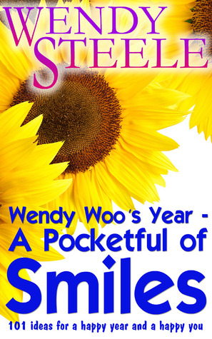 Wendy Woo's Year - A Pocketful of Smiles - 101 ideas for a happy year and a happy you