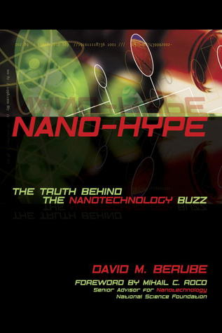 Nano-Hype: The Truth Behind the Nanotechnology Buzz