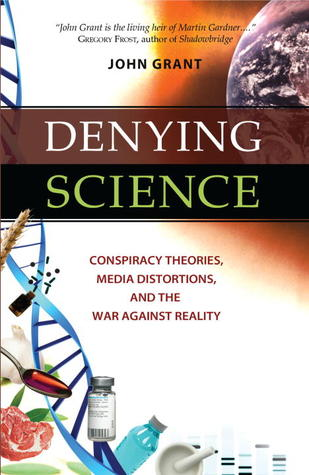 Denying Science by John Grant