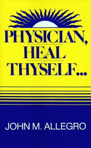 Physician, Heal Thyself