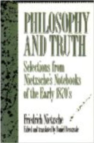 Philosophy and Truth: Selections from Nietzsche's Notebooks of the Early 1870s