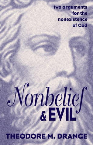 Nonbelief & Evil: Two Arguments for the Nonexistence of God