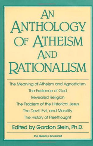 An Anthology of Atheism and Rationalism