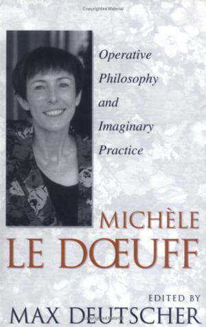 Michele Le Doeuff: Operative Philosophy and Imaginary Practice