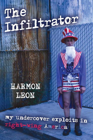 The Infiltrator: My Undercover Exploits in Right-wing America