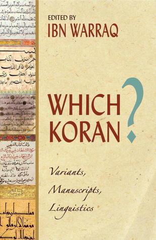 Which Koran?: Variants, Manuscripts, Lingusitics