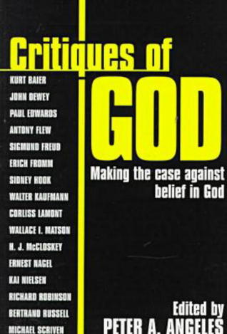 Critiques of God by Peter A. Angeles