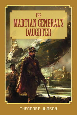 The Martian General's Daughter by Theodore Judson