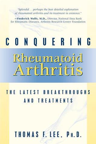 Conquering Rheumatoid Arthritis by Thomas F. Lee