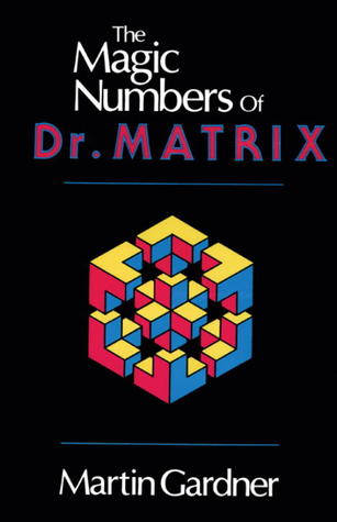 The Magic Numbers of Dr. Matrix by Martin Gardner