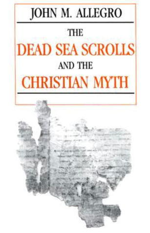 the-dead-sea-scrolls-and-the-christian-myth