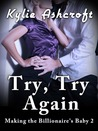 Try, Try Again (Making the Billionaire's Baby 2)