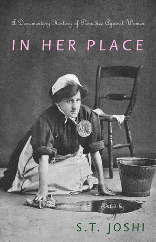 In Her Place: A Documentary History of Prejudice Against
