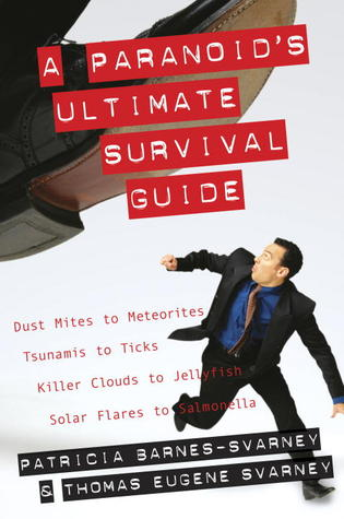 A Paranoids Ultimate Survival Guide Dust Mites To Meteorites