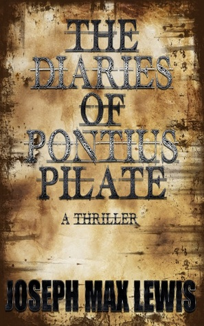The Diaries Of Pontius Pilate (Fellowship of the Essentials, #1)