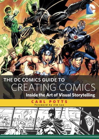 the-dc-comics-guide-to-creating-comics-inside-the-art-of-visual-storytelling
