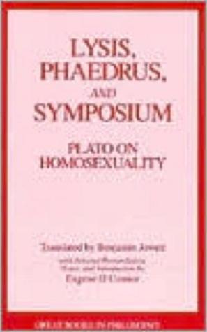Lysis/Phaedrus/Symposium: Plato on Homosexuality