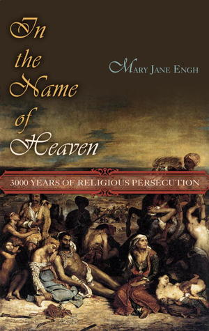 In the Name of Heaven by M.J. Engh
