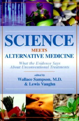 Science Meets Alternative Medicine: What the Evidence Says About Unconventional Treatments