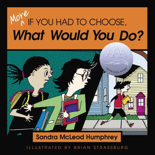 More If You Had to Choose What Would You Do? by Sandra McLeod Humphrey