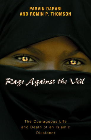 Rage Against the Veil: The Courageous Life and Death of an Islamic Dissident