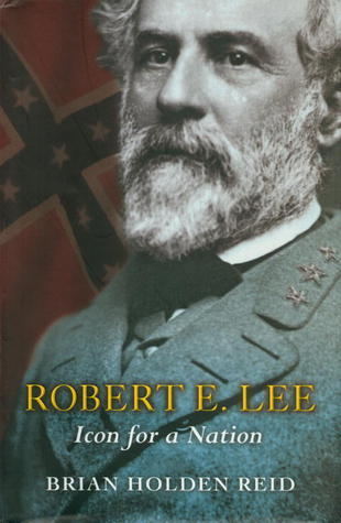 Robert E. Lee: Icon for a Nation