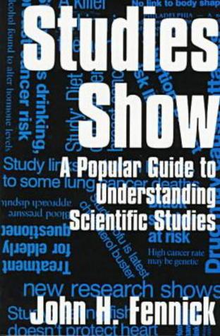 Studies Show: A Popular Guide to Understanding Scientific Studies